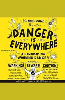 Danger Is Everywhere: A Handbook for Avoiding Danger, David O'Doherty