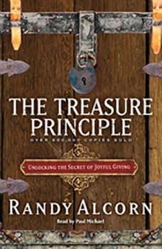 Treasure Principle: Unlocking the Secrets of Joyful Giving, Randy Alcorn