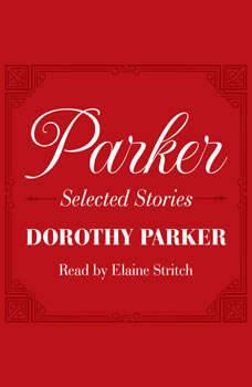 Parker: Selected Stories, Dorothy Parker