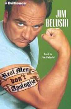 Real Men Don't Apologize!, Jim Belushi
