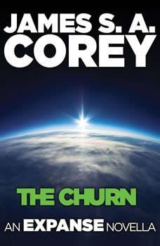 The Churn: An Expanse Novella, James S. A. Corey