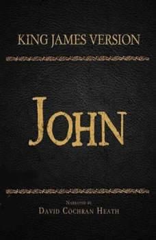 The Holy Bible in Audio - King James Version: John, David Cochran Heath