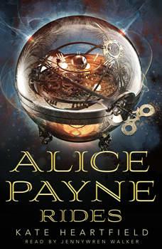 Alice Payne Rides, Kate Heartfield