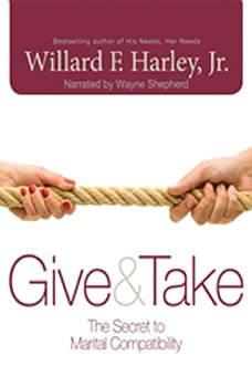 Give & Take: The Secret to Marital Compatibility, Willard F. Harley