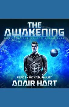 The Awakening: Book 1 of The Evaran Chronicles, Adair Hart