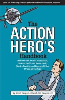 The Action Hero's Handbook, David Borgenicht