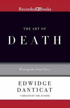 The Art of Death: Writing the Final Story, Edwidge Danticat
