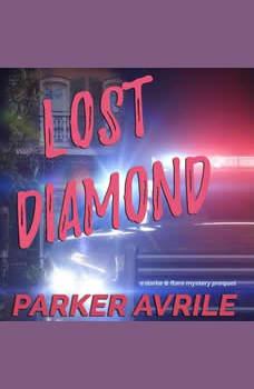 Lost Diamond: A Darke & Flare Mystery Prequel, Parker Avrile