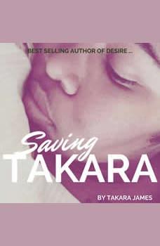 Saving Takara, Takara James