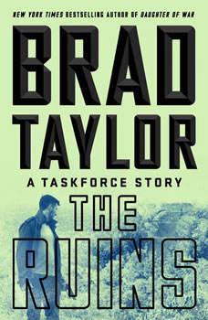 The Ruins: A Taskforce Story, Brad Taylor