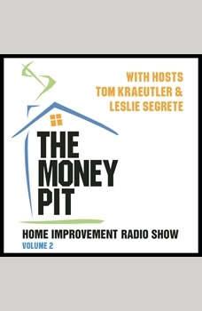 The Money Pit, Vol. 2: With Hosts Tom Kraeutler & Leslie Segrete, Tom Krautler; Leslie Segrete