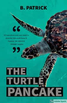 The Turtle Pancake, B. Patrick
