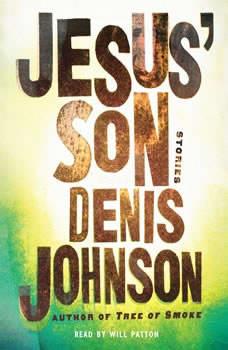 Jesus' Son, Denis Johnson