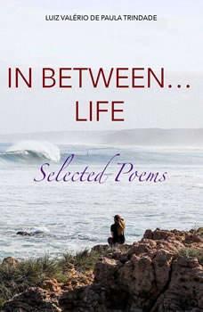 In between... life, Luiz Valerio de Paula Trindade