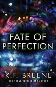 Fate of Perfection, K. F. Breene