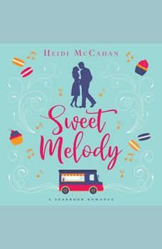 Sweet Melody: A Seabrook Romance, Heidi McCahan