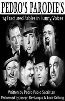 Pedro's Parodies: 14 Fractured Fables in Famous Funny Voices, Pedro Pablo Sacristan