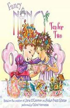 Fancy Nancy: Tea for Two, Jane O'Connor
