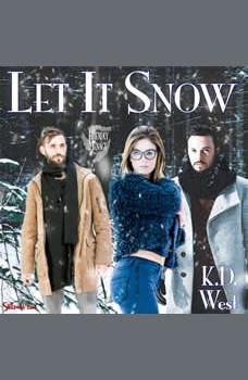Let It Snow: A Friendly MMF Menage Tale, K.D. West
