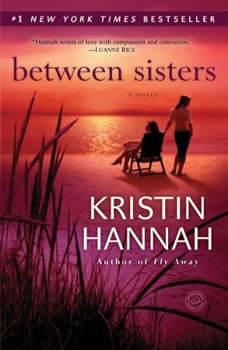Between Sisters, Kristin Hannah