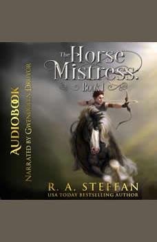 Horse Mistress, The: Book 1, R. A. Steffan