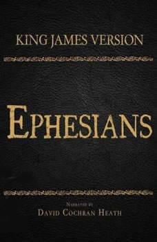 The Holy Bible in Audio - King James Version: Ephesians, David Cochran Heath