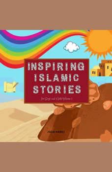 Inspiring Islamic Stories for Boys and Girls Volume 1 (Illustrated), Julia Hanke