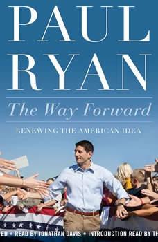 The Way Forward: Renewing the American Idea, Paul Ryan