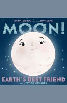 Moon! Earth's Best Friend, Stacy McAnulty