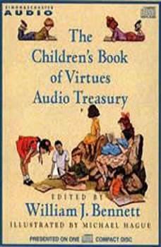 The Children's Book of Virtues: Audio Treasury, William J. Bennett