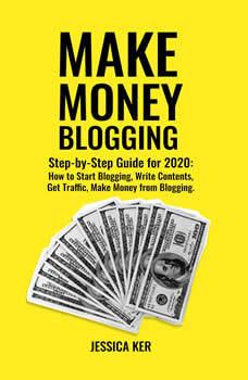 Make Money Blogging, Jessica Ker