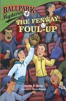 Ballpark Mysteries #1: The Fenway Foul-up, David A. Kelly