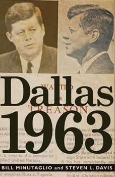 Dallas 1963: Patriots, Traitors, and the Assassination of JFK, Bill Minutaglio