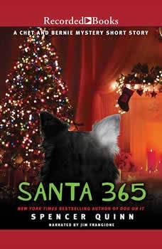 Santa 365: A Chet and Bernie Mystery eShort Story, Spencer Quinn
