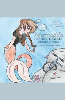 Mermaids Can Ride Bicycles, Deedle Miyares