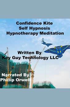 Confidence Kite Self Hypnosis Hypnotherapy Meditation, Key Guy Technology LLC