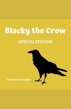 Blacky The Crow (Special Edition), Thornton W. Burgess