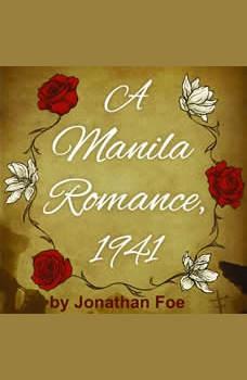 A Manila Romance, 1941, Jonathan Foe