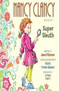 Fancy Nancy: Nancy Clancy, Super Sleuth, Jane O'Connor