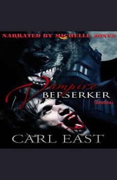 Vampire Berserker (erotica), Carl East
