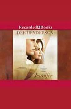 Jennifer: An O'Malley Love Story, Dee Henderson