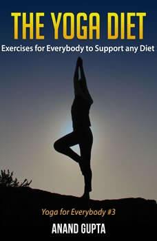 The Yoga Diet, Anand Gupta