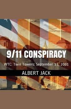 9/11 Conspiracy: WTC: Twin Towers: September 11, 2001, Albert Jack