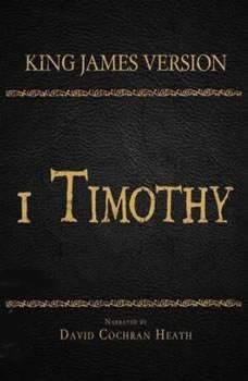 The Holy Bible in Audio - King James Version: 1 Timothy, David Cochran Heath