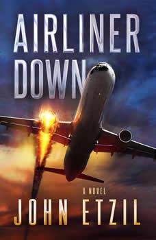 Airliner Down: An Aviation Thriller, John Etzil