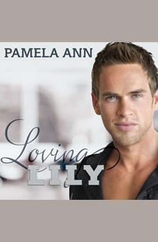 Loving Lily, Pamela Ann