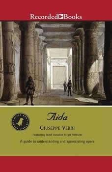 Aida: A Guide to Understanding and Appreciating Opera, Giuseppe Verdi