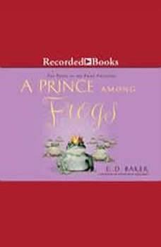 A Prince Among Frogs, E. D. Baker
