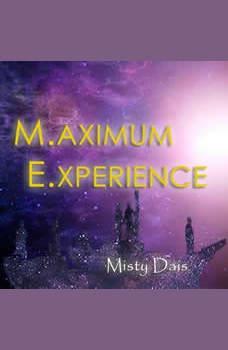 Maximum Experience, Misty Dais