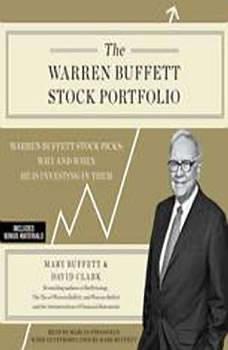 The Warren Buffett Stock Portfolio: Warren Buffett's Stock Picks: When and Why He Is Investing in Them, Mary Buffett